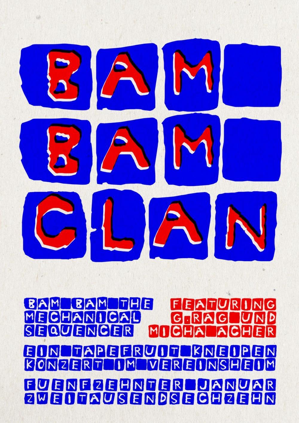 Tapefruit Konzert: Bam Bam + g.rag + Micha Acher | 15.01.2016 @ Vereinsheim