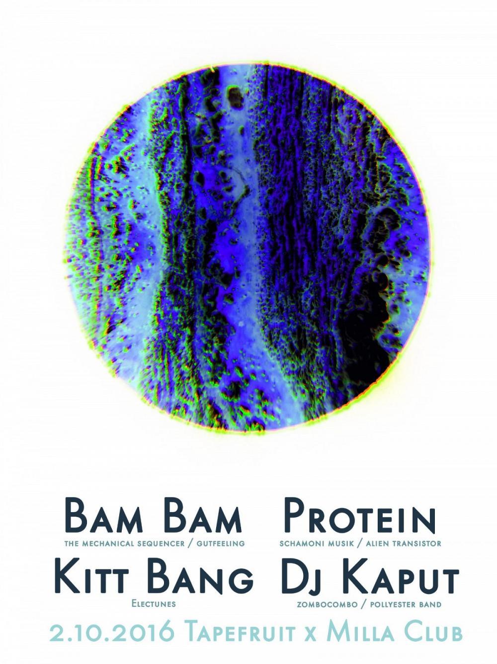 Tapefruit Konzert: Bam Bam + Protein + Kitt Bang | 02.10.2016 @ Milla Club