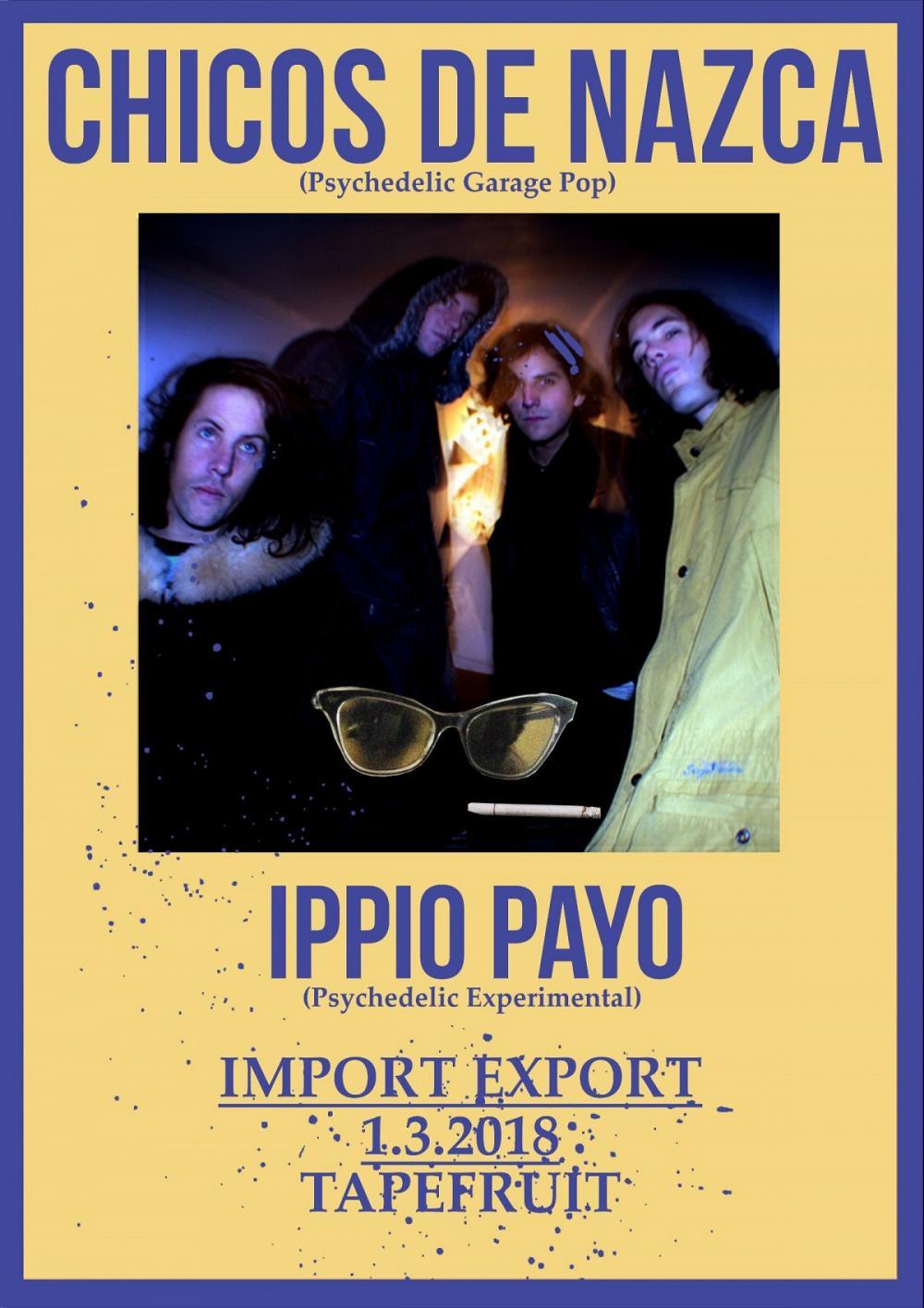 Tapefruit Konzert: Chicos de Nazca + Ippio Payo | 01.03.2018 @ Import Export