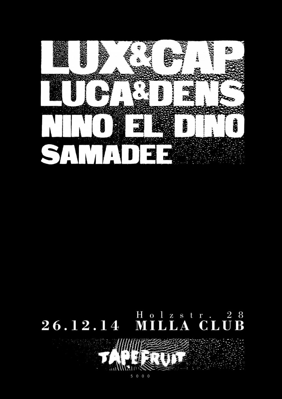 Tapefruit Konzert: Lux & Cap + Luca & Dens + Nino El Dino | 26.12.2014 @ Milla Club