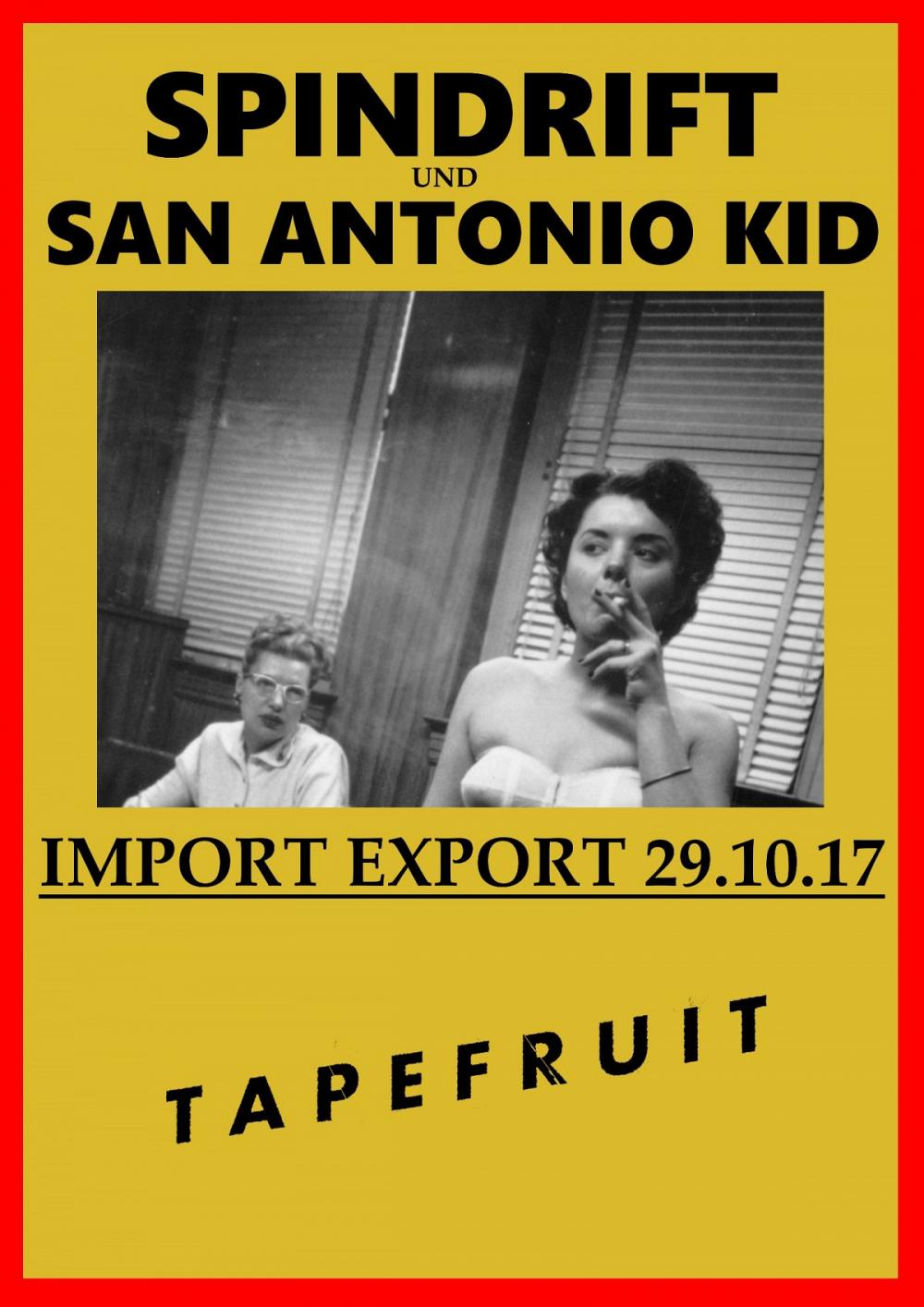 Tapefruit Konzert: Spindrift + San Antonio Kid | 29.10.2017 @ Import Export