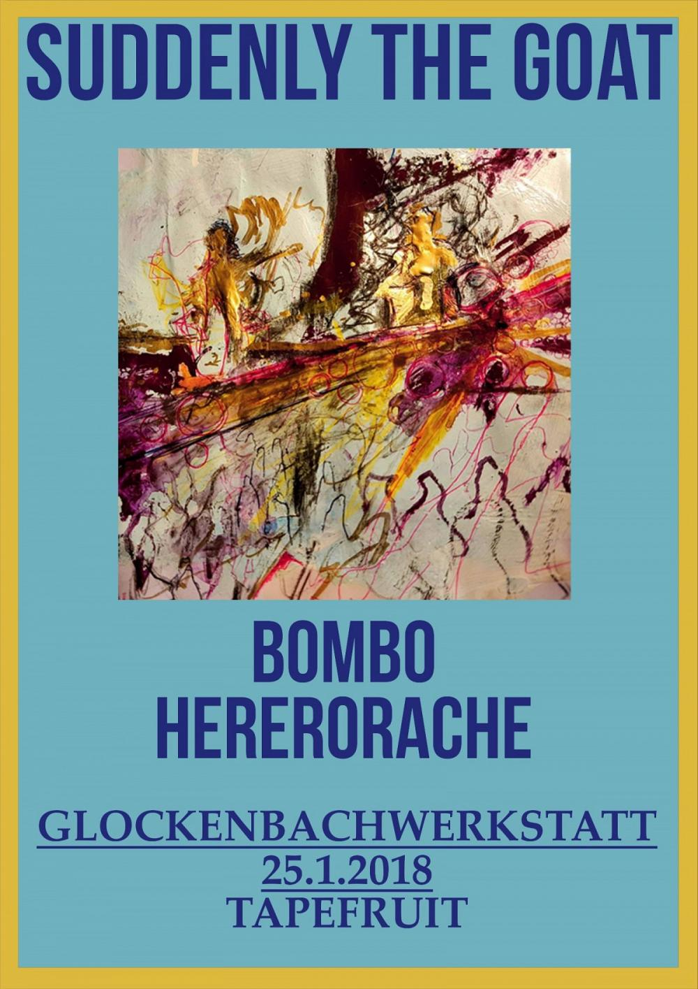 Tapefruit Konzert: Suddenly The Goat + Bombo + Hererorache | 25.01.2018 @ Glockenbachwerkstatt